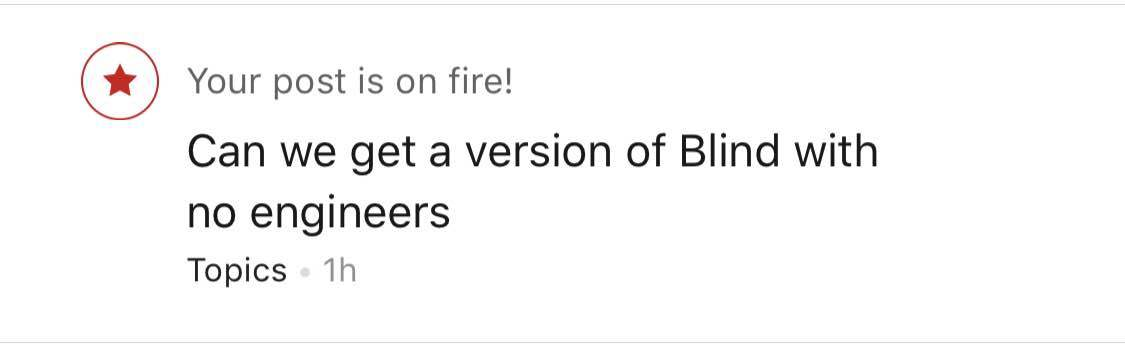 Can we get a version of Blind with no engineers